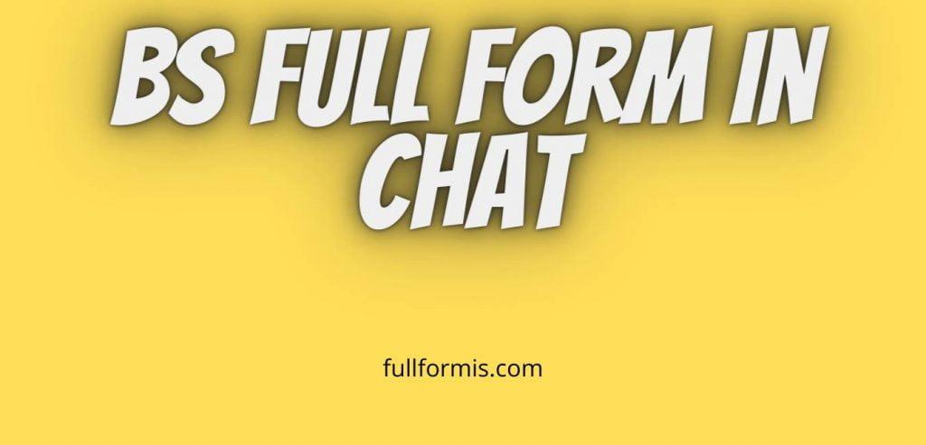bs full form