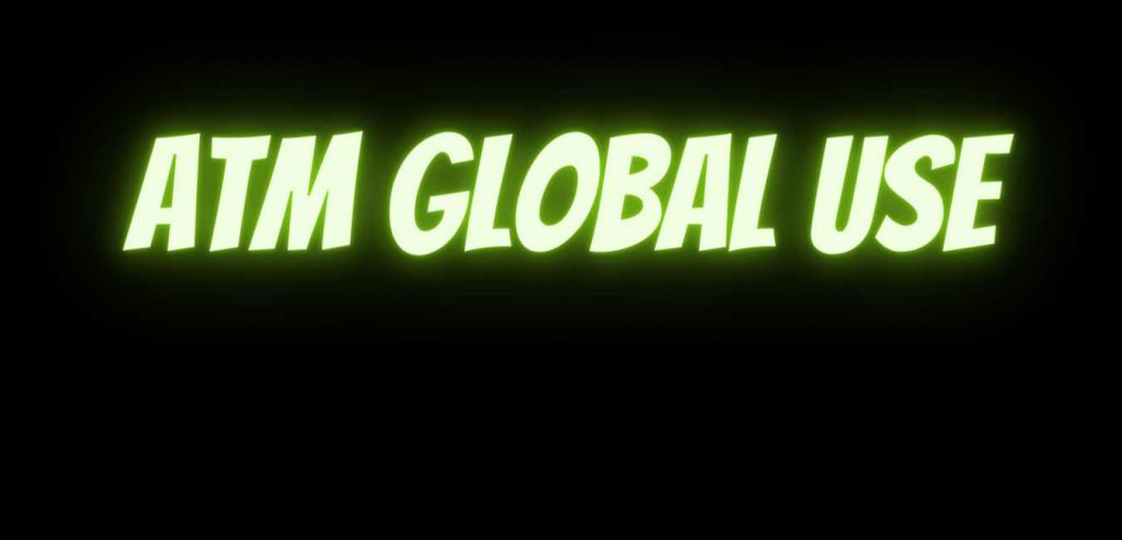 ATM Global Use