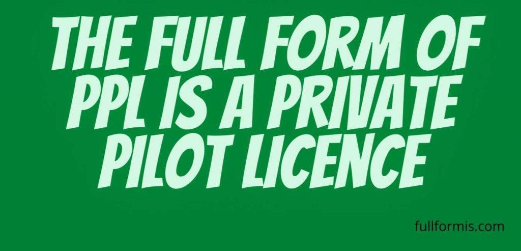 PPL Full Form