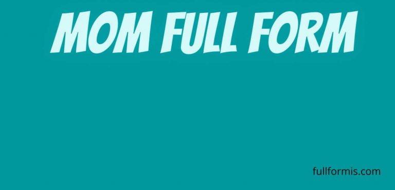 mom full form